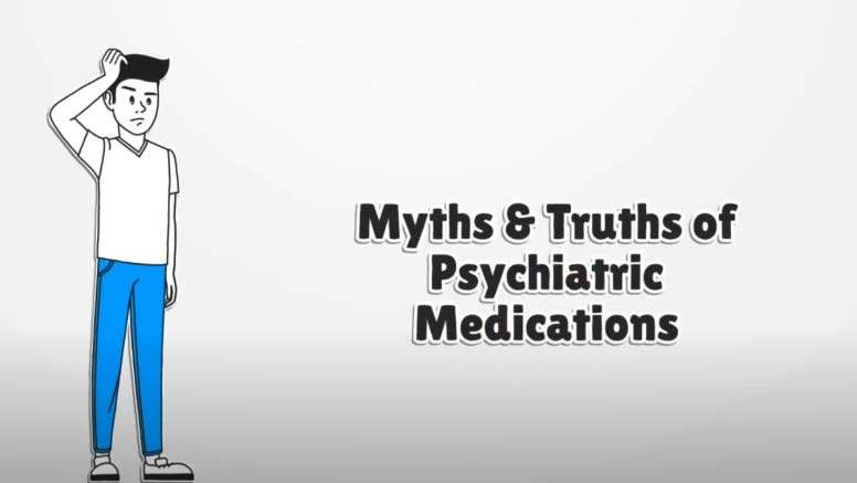 Myths and Truths about Psychiatric Medications