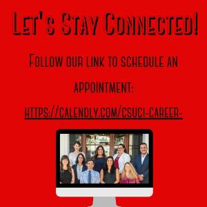 Lets stay connected, follow our link to schedule an appointment- https://calendly.com/csuci-career-counselors