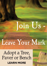 Join Us - Leave your Mark. Adopt a Tree, Paver or Bench. Learn More.