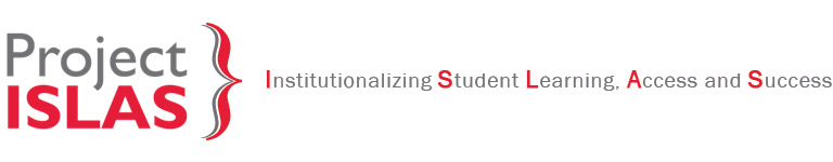 Project ISLAS - Institutionalizing Student Learning, Access and Success
